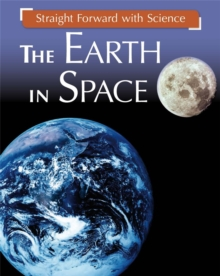 Straight Forward with Science: The Earth in Space, Hardback Book