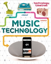 Technology Timelines: Music Technology, Paperback / softback Book