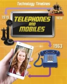 Technology Timelines: Telephones and Mobiles, Hardback Book