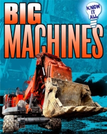 Know It All: Big Machines, Paperback Book