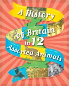 A History of Britain in 12... Assorted Animals, Hardback Book