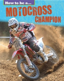How to be a... Motocross Champion, Paperback Book