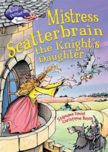 Race Further with Reading: Mistress Scatterbrain the Knight's Daughter, Paperback Book