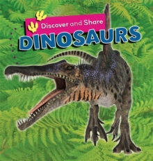 Discover and Share: Dinosaurs, Paperback Book