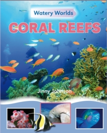 Watery Worlds: Coral Reefs, Paperback / softback Book