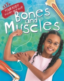 Your Body: Inside and Out: Bones and Muscles, Paperback Book