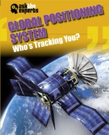 Ask the Experts: Global Positioning System: Who's Tracking You?, Hardback Book