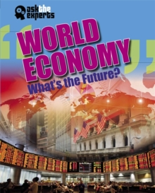 Ask the Experts: World Economy: What's the Future?, Hardback Book