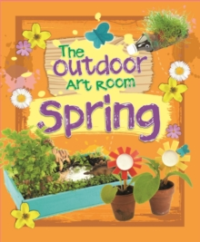 The Outdoor Art Room: Spring, Hardback Book