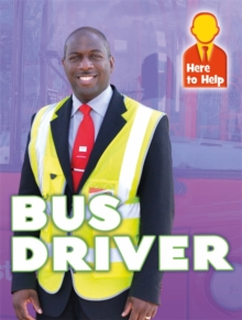 Here to Help: Bus Driver, Paperback Book