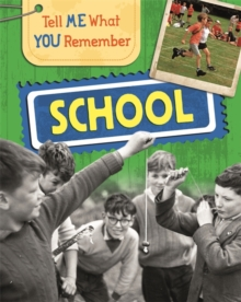 Tell Me What You Remember: School, Hardback Book