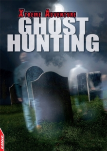 EDGE: Xtreme Adventure: Ghost Hunting, Hardback Book
