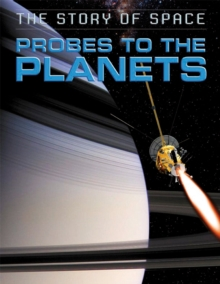 The Story of Space: Probes to the Planets, Hardback Book