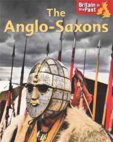 Britain in the Past: Anglo-Saxons, Hardback Book