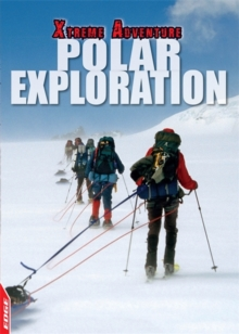 EDGE: Xtreme Adventure: Polar Exploration, Hardback Book