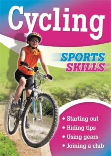 Sports Skills: Cycling, Hardback Book