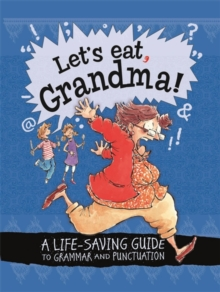 Let's Eat Grandma! A Life-Saving Guide to Grammar and Punctuation, Paperback Book