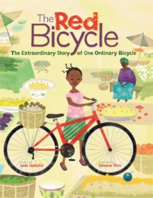 The Red Bicycle: The Extraordinary Story of One Ordinary Bicycle, Hardback Book
