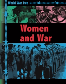 World War Two: Women and War, Paperback Book