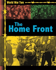 World War Two: The Home Front, Paperback Book