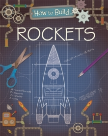 How To Build: Rockets, Hardback Book