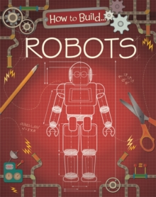 How to Build... Robots, Paperback Book