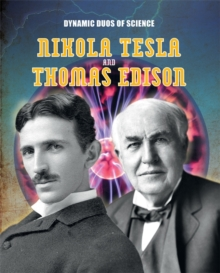 Dynamic Duos of Science: Nikola Tesla and Thomas Edison, Hardback Book