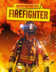 Careers That Save Lives: Firefighter, Hardback Book