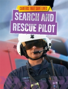 Careers That Save Lives: Search and Rescue Pilot, Hardback Book