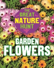 The Great Nature Hunt: Garden Flowers, Paperback / softback Book