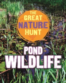The Great Nature Hunt: Pond Wildlife, Hardback Book
