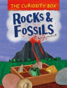The Curiosity Box: Rocks and Fossils, Hardback Book