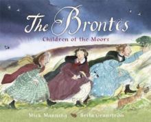 The Brontes - Children of the Moors : A Picture Book, Hardback Book