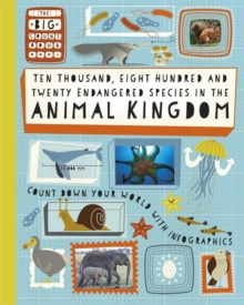 The Big Countdown: Ten Thousand, Eight Hundred and Twenty Endangered Species in the Animal Kingdom, Paperback Book