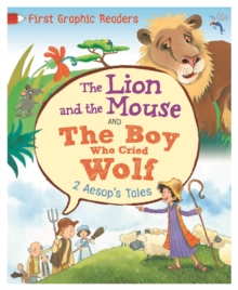 First Graphic Readers: Aesop: The Lion and the Mouse & the Boy Who Cried Wolf, Hardback Book