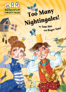 Hopscotch Twisty Tales: Too Many Nightingales!, Hardback Book