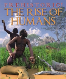The Rise of Humans, Paperback Book