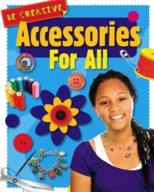 Be Creative: Accessories For All, Paperback Book