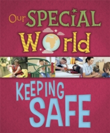Our Special World: Keeping Safe, Paperback / softback Book