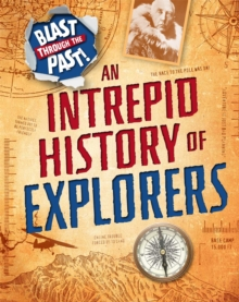 Blast Through the Past: An Intrepid History of Explorers, Paperback / softback Book