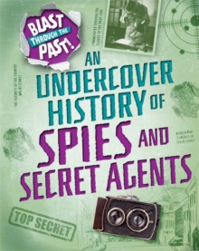 Blast Through the Past: An Undercover History of Spies and Secret Agents, Paperback / softback Book