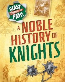 Blast Through the Past: A Noble History of Knights, Paperback / softback Book
