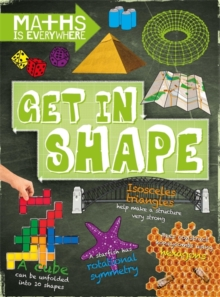 Maths is Everywhere: Get in Shape : 2D and 3D shapes, Paperback / softback Book