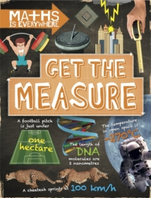 Maths is Everywhere: Get the Measure : Units and measurements, Hardback Book