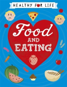 Healthy for Life: Food and Eating, Hardback Book