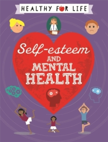 Healthy for Life: Self-esteem and Mental Health, Hardback Book
