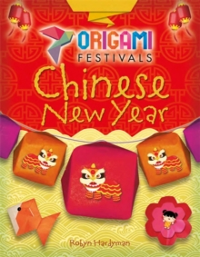 Origami Festivals: Chinese New Year, Paperback / softback Book