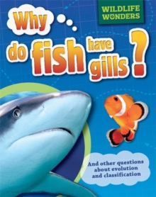 Wildlife Wonders: Why Do Fish Have Gills?, Paperback / softback Book