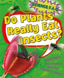 Science FAQs: Do Plants Really Eat Insects? Questions and Answers About the Science of Plants, Paperback Book