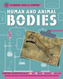 Science Skills Sorted!: Human and Animal Bodies, Paperback / softback Book